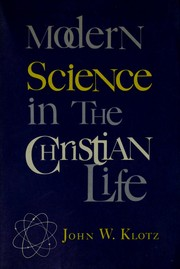 Cover of: Modern science in the Christian life