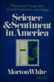 Cover of: Science and sentiment in America: philosophical thought from Jonathan Edwards to John Dewey