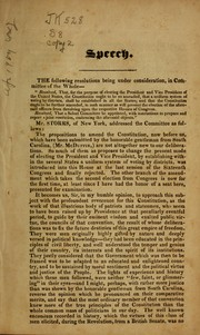 Cover of: Speech of Mr. Storrs, on the proposition to amend the Constitution of the U. States, respecting the election of president & vice president
