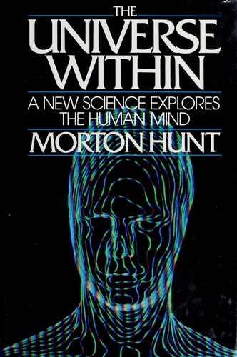 The universe within by Hunt, Morton M.