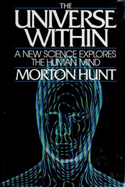 Cover of: The universe within | Hunt, Morton M.