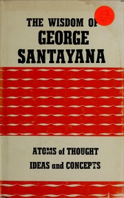 Cover of: The wisdom of George Santayana