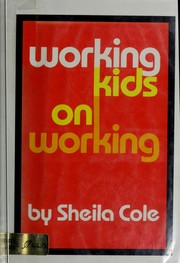 Cover of: Working kids on working | Sheila Cole