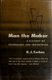 Cover of: Man, the maker | R. J. Forbes