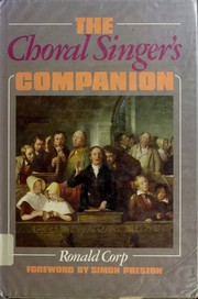 The choral singer's companion by Ronald Corp