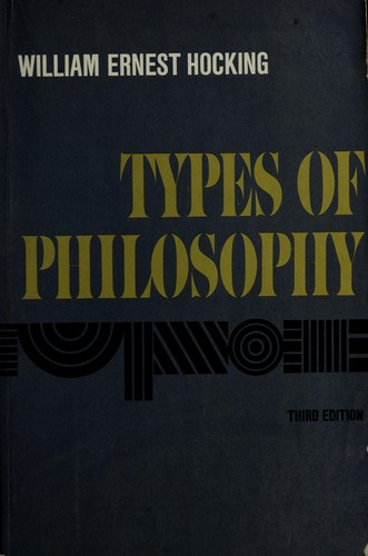 Types of philosophy by William Ernest Hocking