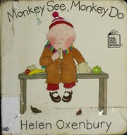Cover of: Monkey see, monkey do | Helen Oxenbury