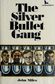Cover of: The Silver Bullet Gang | Jack M. Bickham