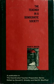 Cover of: The teacher in a democratic society | Adam M. Drayer