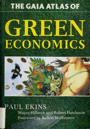 Cover of: The Gaia atlas of green economics | Paul Ekins