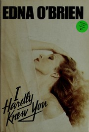 Cover of: I hardly knew you | Edna O