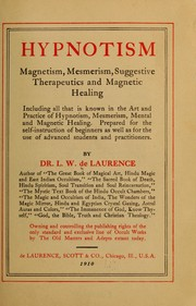Hypnotism, and magnetism, mesmerism, suggestive therapeutics and magnetic healing ...