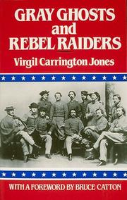 Cover of: Gray ghosts and rebel raiders | Virgil Carrington Jones