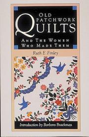 Old patchwork quilts and the women who made them by Ruth E. Finley