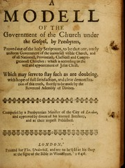 Cover of: A modell of the government of the church under the gospel