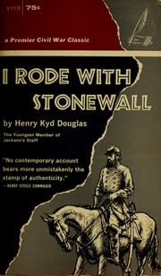 Cover of: I rode with Stonewall, being chiefly the war experiences of the youngest member of Jackson's staff from the John Brown raid to the hanging of Mrs. Surratt