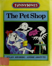 Cover of: The pet shop | Allan Ahlberg