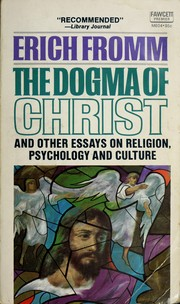 Cover of: The dogma of Christ, and other essays on religion, psychology, and culture
