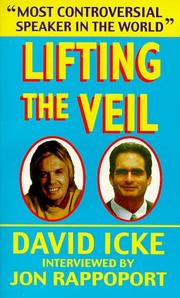 Cover of: Lifting the veil | David Icke