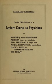 Cover of: Lecture one[-five] from the 5th ed. of a Lecture course to physicians | George Starr White