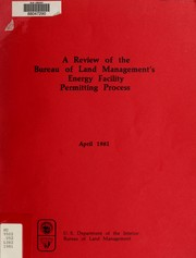 Cover of: A review of the Bureau of Land Management's energy facility permitting process