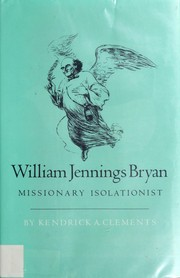 Cover of: William Jennings Bryan, missionary isolationist