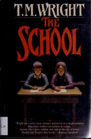 Cover of: The school | T. M. Wright