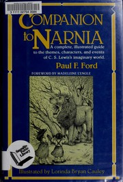 Cover of: Companion to Narnia A Complete Illustrated Guide to Themes, Characters, and Events of C.S. Lewis