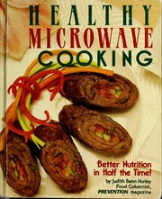 Cover of: Healthy microwave cooking | Judith Benn Hurley