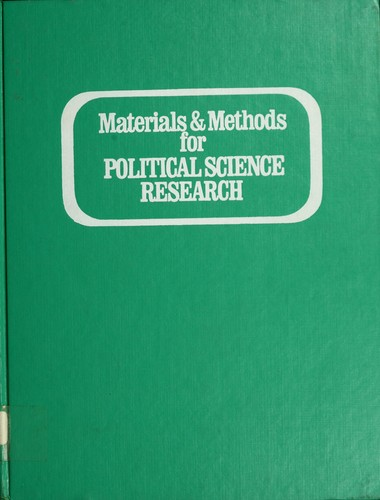 Materials & methods for political science research by Carla J. Stoffle