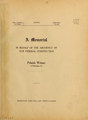 Cover of: A memorial in behalf of the architect of our federal Constitution, Pelatiah Webster, of Philadelphia, Pa. ...