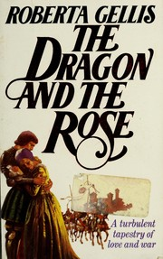 The dragon and the rose by Roberta Gellis