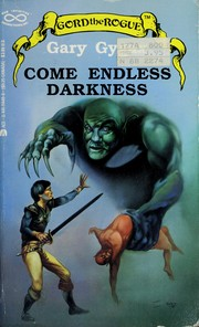 Cover of: Come Endless Darkness (Gord the Rogue, No 4)