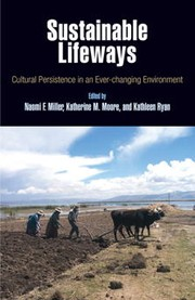 Cover of: Sustainable lifeways. Cultural Persistence in an Ever-changing Environment,