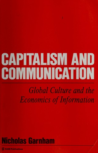 Capitalism and communication by Nicholas Garnham
