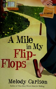 Cover of: A mile in my flip-flops | Melody Carlson