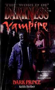 Cover of: Dark Prince (The World of Darkness : Vampire) | Keith Herber