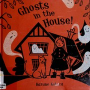Cover of: Ghosts in the house! | Kazuno Kohara
