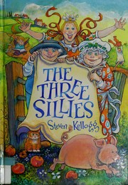 Cover of: The three sillies | Steven Kellogg