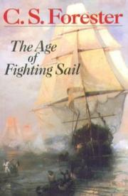 Cover of: The age of fighting sail: the story of the naval War of 1812.