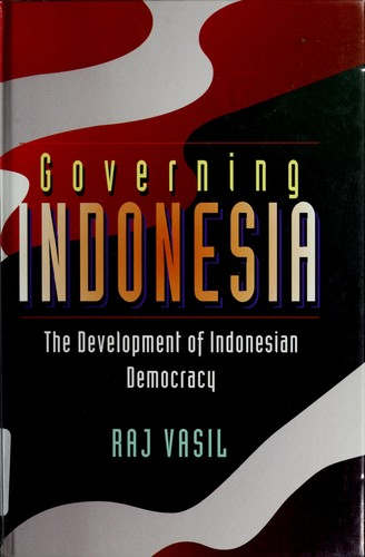 Governing Indonesia by R. K. Vasil