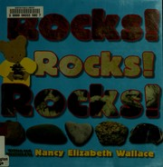 Cover of: Rocks! rocks! rocks! | Nancy Elizabeth Wallace