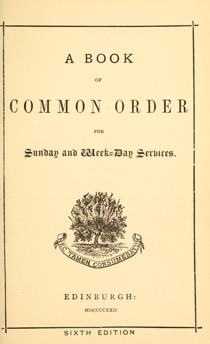 A book of common order for Sunday and week-day services by Church of Scotland