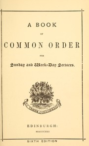 Cover of: A book of common order for Sunday and week-day services by Church of Scotland
