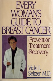 Cover of: Every woman's guide to breast cancer