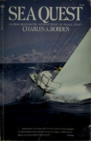 Cover of: Sea quest; global blue-water adventuring in small craft | Charles A. Borden
