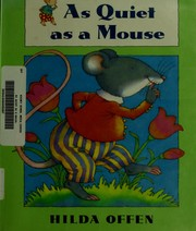 Cover of: As quiet as a mouse | Hilda Offen