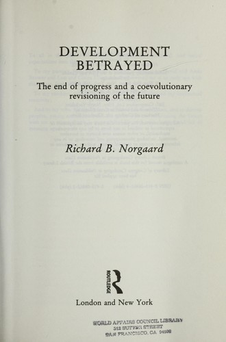 Development betrayed by Richard B. Norgaard