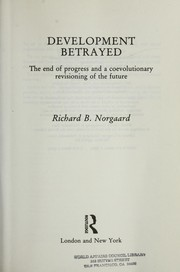 Cover of: Development betrayed | Richard B. Norgaard