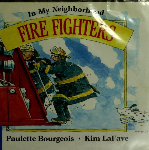 Fire fighters by Paulette Bourgeois